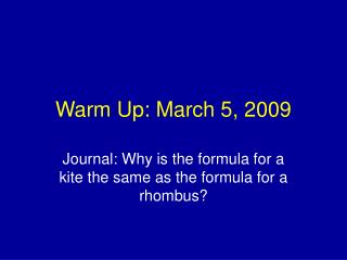 Warm Up: March 5, 2009