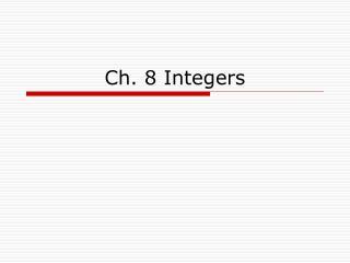 Ch. 8 Integers