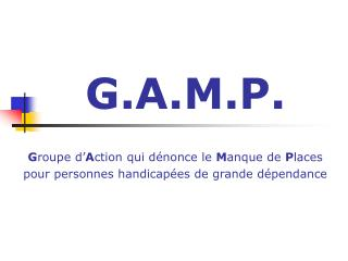 G.A.M.P.