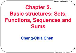 Chapter 2.  Basic structures: Sets, Functions, Sequences and Sums