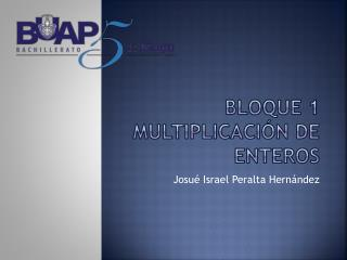 BLOQUE 1 Multiplicación de enteros