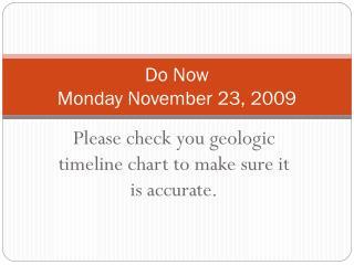 Do Now  Monday November 23, 2009