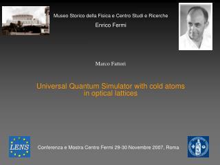 Marco Fattori Universal Quantum Simulator with cold atoms in optical lattices