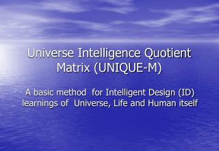 Universe Intelligence Quotient Matrix (UNIQUE-M)