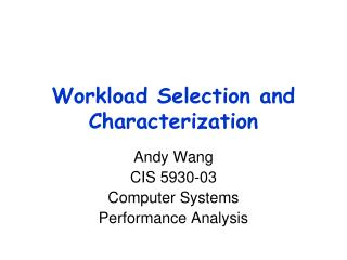 Workload Selection and Characterization