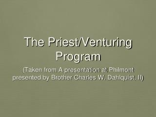The Priest/Venturing  Program