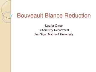 Bouveault Blance Reduction