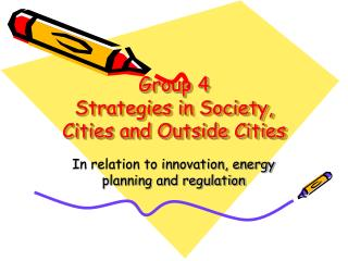 Group 4 Strategies in Society, Cities and Outside Cities