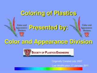 Coloring of Plastics Presented by: Color and Appearance Division