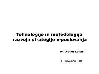 Tehnologije in metodologija  razvoja strategije e-poslovanja