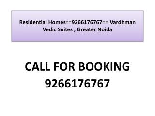 Residential Homes==9266176767==Vedic Suites