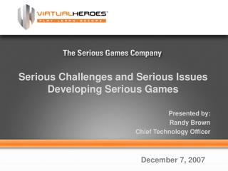 Serious Challenges and Serious Issues Developing Serious Games