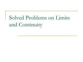 Solved Problems on Limits and Continuity