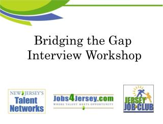 Bridging the Gap  Interview Workshop