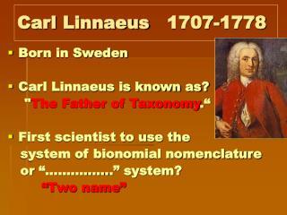 Carl Linnaeus 1707-1778