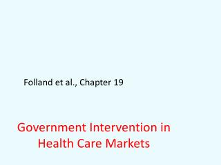 Government Intervention in Health Care Markets