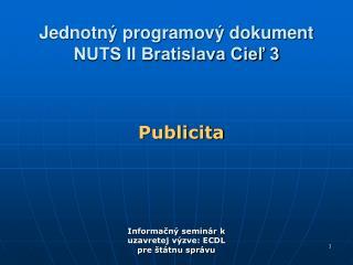Jednotný programový dokument NUTS II Bratislava Cieľ 3