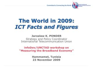 The World in 2009: ICT Facts and Figures