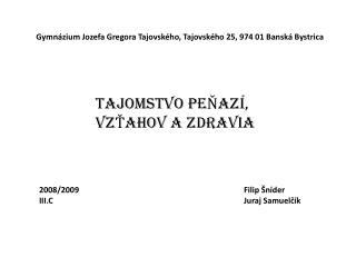 Gymnázium Jozefa Gregora Tajovského, Tajovského 25, 974 01 Banská Bystrica