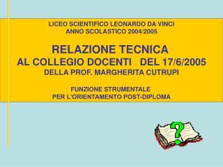 LICEO SCIENTIFICO LEONARDO DA VINCI ANNO SCOLASTICO 2004