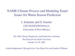NAME Climate Process and Modeling Team/ Issues for Warm Season Prediction