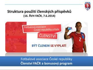 Fotbalové asociace České republiky Členství FAČR a bonusový program