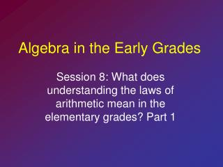 Algebra in the Early Grades