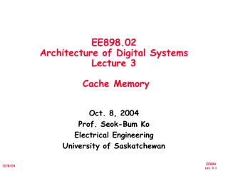 EE898.02 Architecture of Digital Systems Lecture 3  Cache Memory