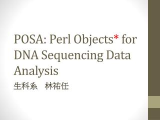 POSA: Perl Objects *  for DNA Sequencing Data Analysis