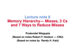 Lecture note 8 Memory Hierarchy— Misses, 3 Cs and 7 Ways to Reduce Misses
