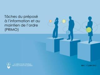 Tâches du préposé  à l'information et au maintien de l'ordre (PRIMO)