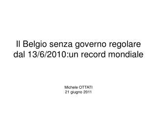 Il Belgio senza governo regolare dal 13/6/2010:un record mondiale