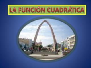 LA FUNCIÓN CUADRÁTICA