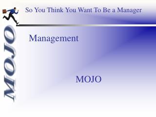 Management         MOJO