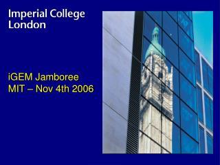 iGEM Jamboree MIT – Nov 4th 2006
