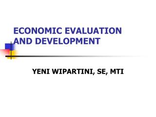 ECONOMIC EVALUATION AND DEVELOPMENT
