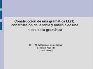 CI-1322 Autómatas y Compiladores Sebastián  Argüello Carné: A60490