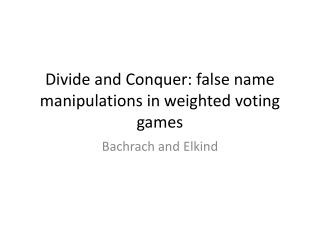 Divide and Conquer: false name manipulations in weighted voting games