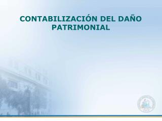 CONTABILIZACIÓN DEL DAÑO PATRIMONIAL