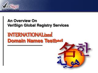 INTERNATIONALized Domain Names Testbed