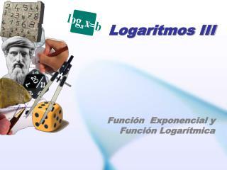 Logaritmos III