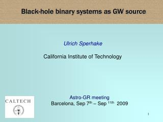 Ulrich Sperhake  California Institute of Technology