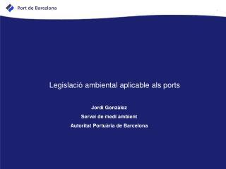Legislaci� ambiental aplicable als ports