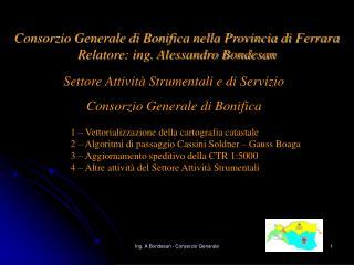 Consorzio Generale di Bonifica nella Provincia di Ferrara Relatore: ing. Alessandro Bondesan