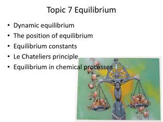 Topic 7  Equilibrium