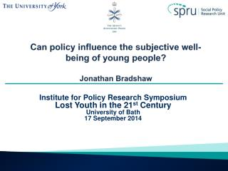 Can policy influence the subjective well-being of young people? Jonathan  Bradshaw