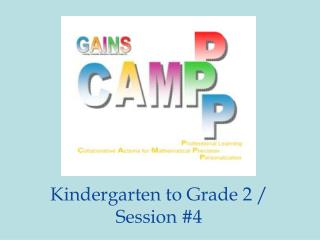 Kindergarten to Grade 2 / Session #4