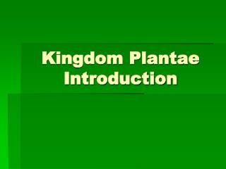 Kingdom Plantae Introduction