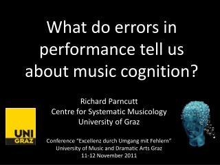 What do errors in performance tell us about music cognition?