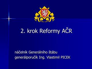 2. krok Reformy A?R